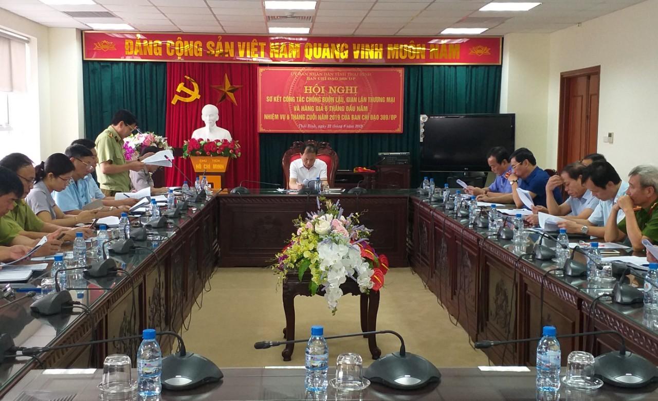 Ban Chỉ đạo 389/ĐP tỉnh Thái Bình tổ chức Hội nghị sơ kết công tác chống buôn lậu, gian lận thương mại và hàng giả 6 tháng đầu năm, phương hướng, nhiệm vụ 6 tháng cuối năm 2019.